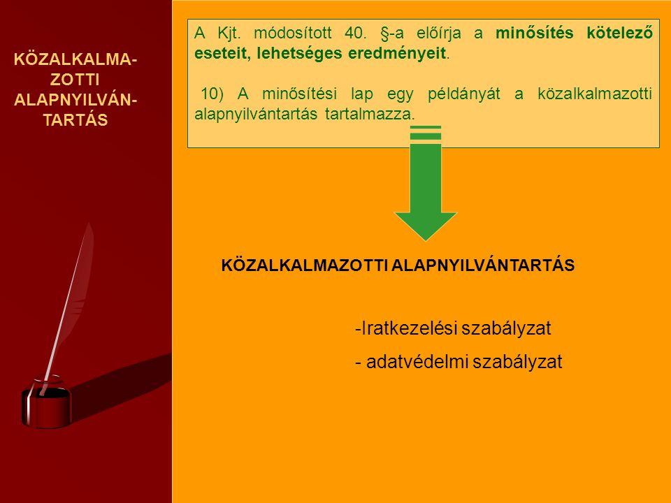 KÖZALKALMA-ZOTTI ALAPNYILVÁN-TARTÁS