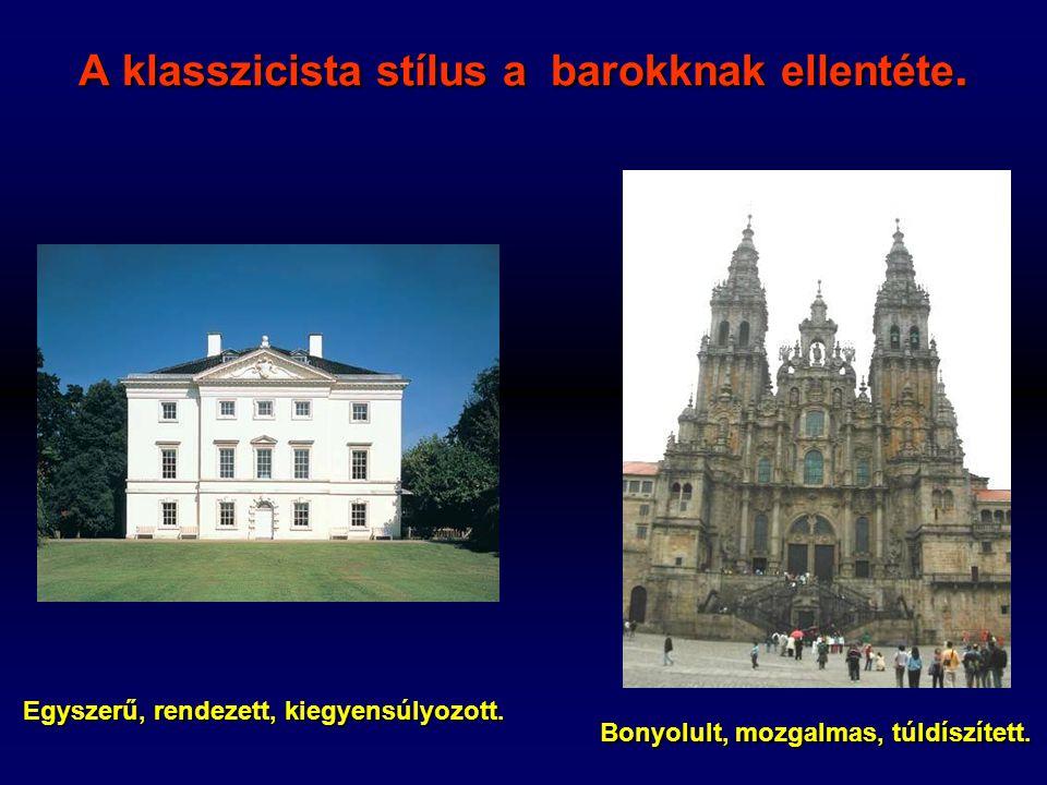 A klasszicista stílus a barokknak ellentéte.