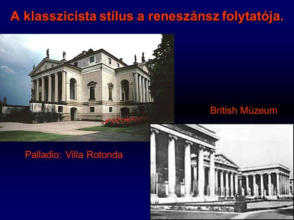 A klasszicista stílus a reneszánsz folytatója.