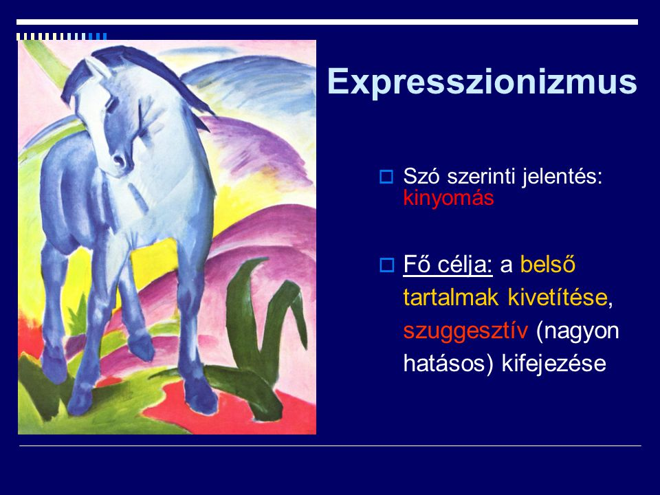 Expresszionizmus Szó szerinti jelentés: kinyomás.