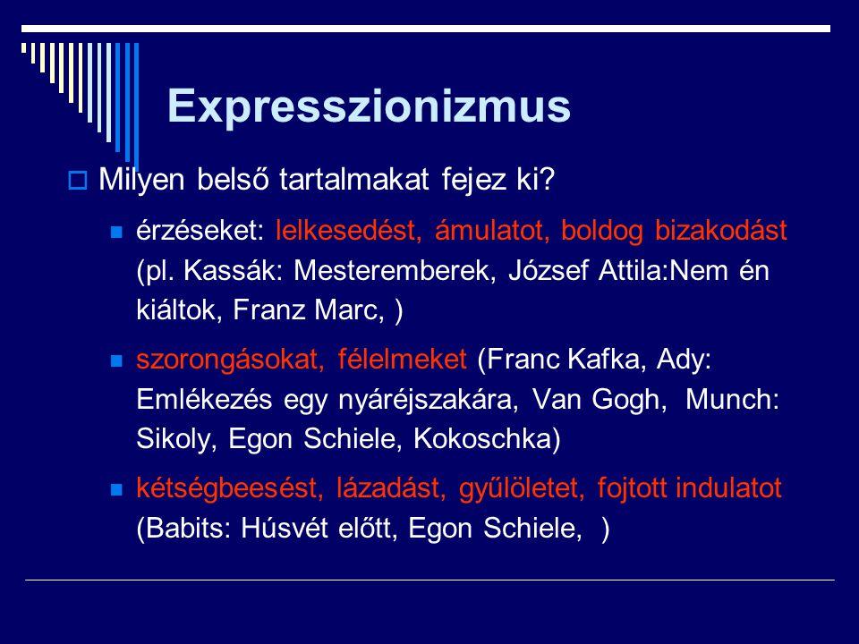 Expresszionizmus Milyen belső tartalmakat fejez ki