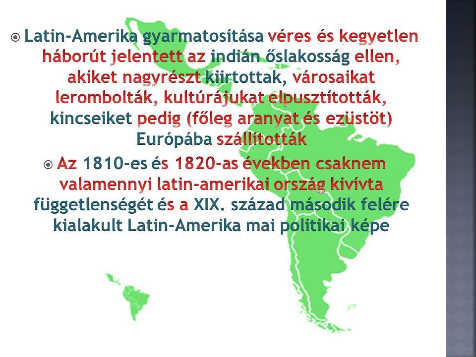 Latin-Amerika gyarmatosítása véres és kegyetlen háborút jelentett az indián őslakosság ellen, akiket nagyrészt kiirtottak, városaikat lerombolták, kultúrájukat elpusztították, kincseiket pedig (főleg aranyat és ezüstöt) Európába szállították