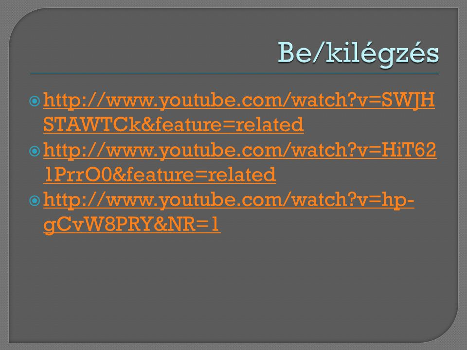 Be/kilégzés   v=SWJHSTAWTCk&feature=related