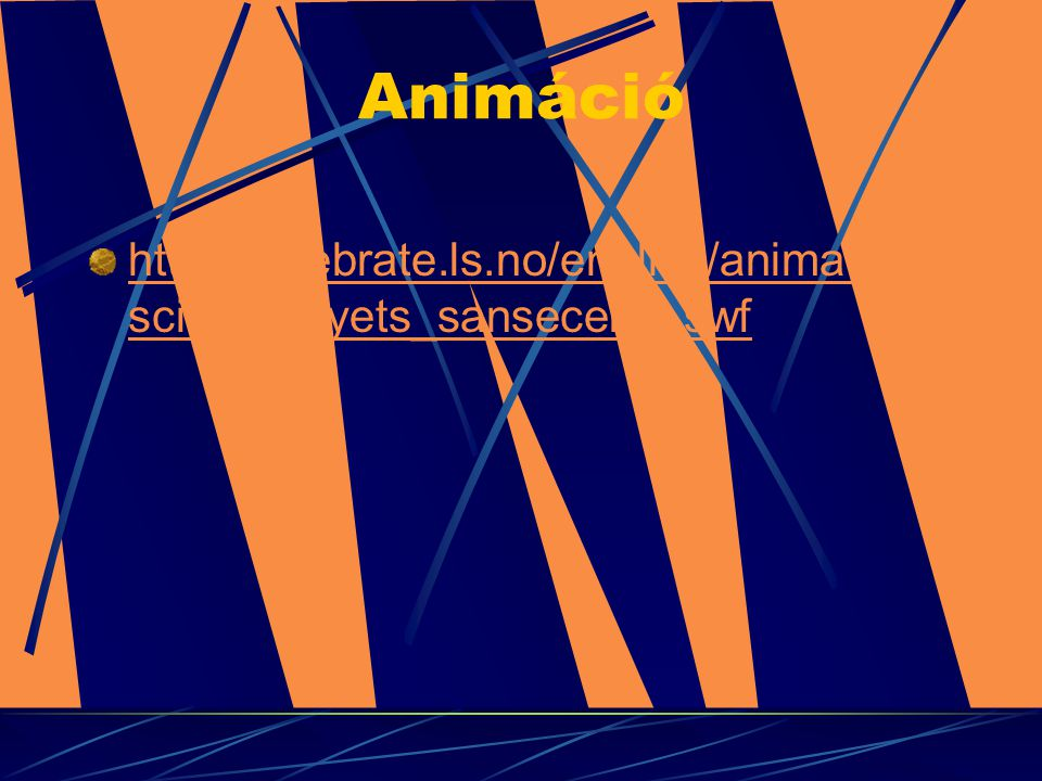 Animáció http://celebrate.ls.no/english/animations/science/oyets_sanseceller.swf