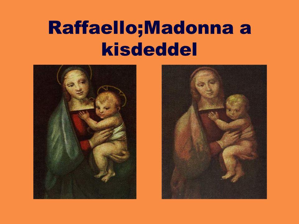 Raffaello;Madonna a kisdeddel