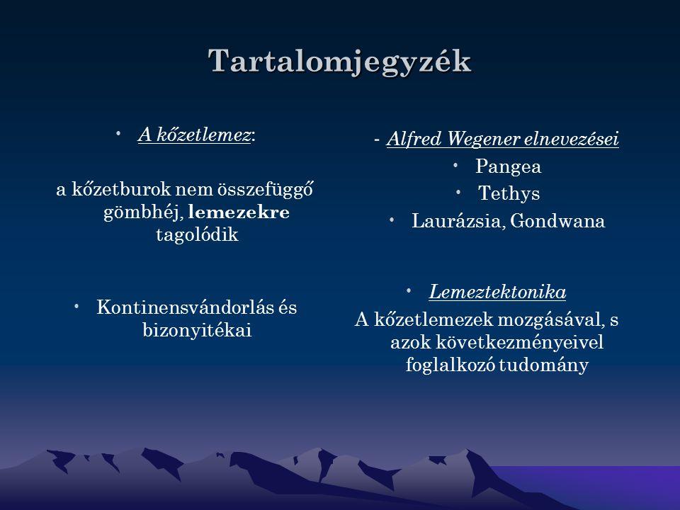 Tartalomjegyzék - Alfred Wegener elnevezései A kőzetlemez: Pangea