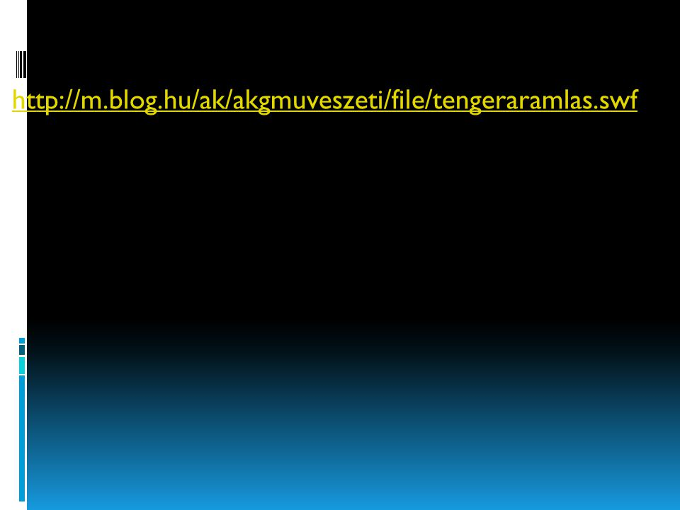 http://m.blog.hu/ak/akgmuveszeti/file/tengeraramlas.swf