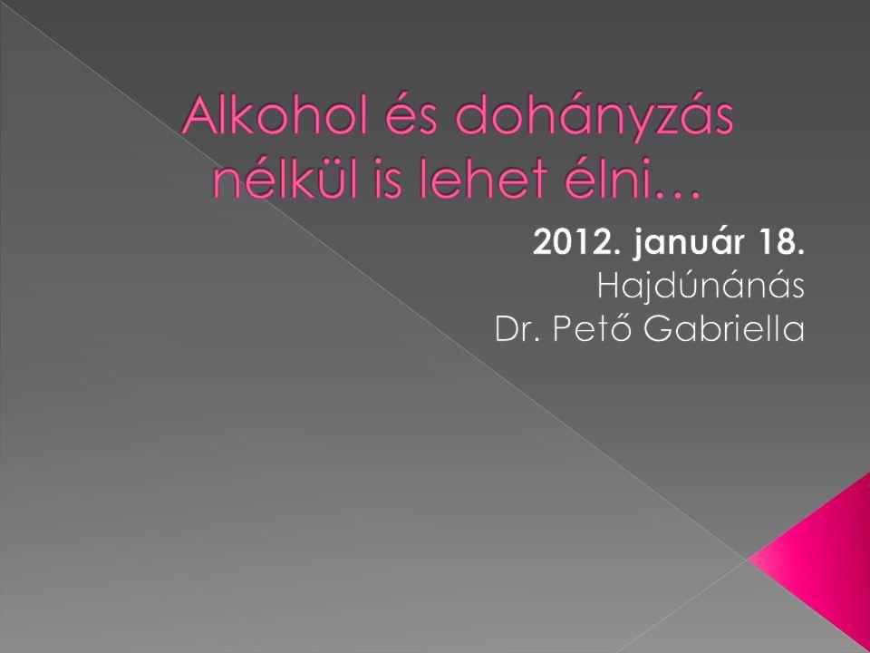 Alkohol és dohányzás nélkül is lehet élni…