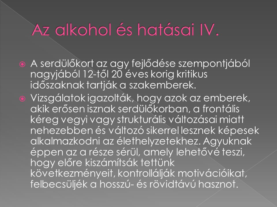 Az alkohol és hatásai IV.