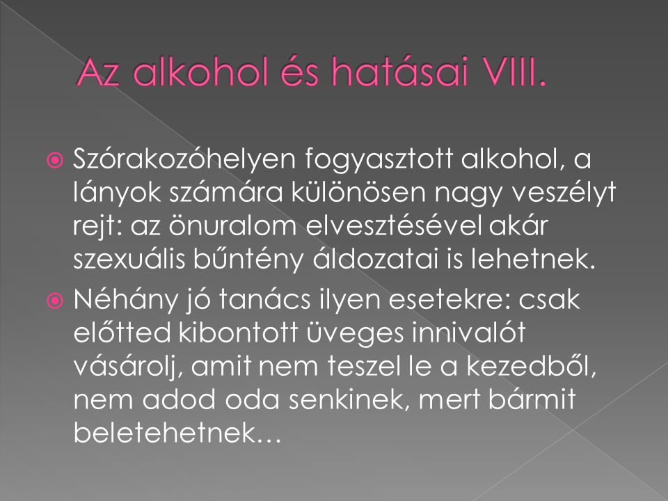 Az alkohol és hatásai VIII.
