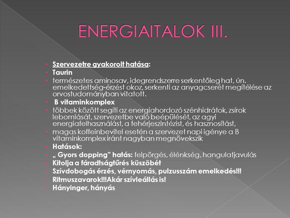 ENERGIAITALOK III. Szervezetre gyakorolt hatása: Taurin