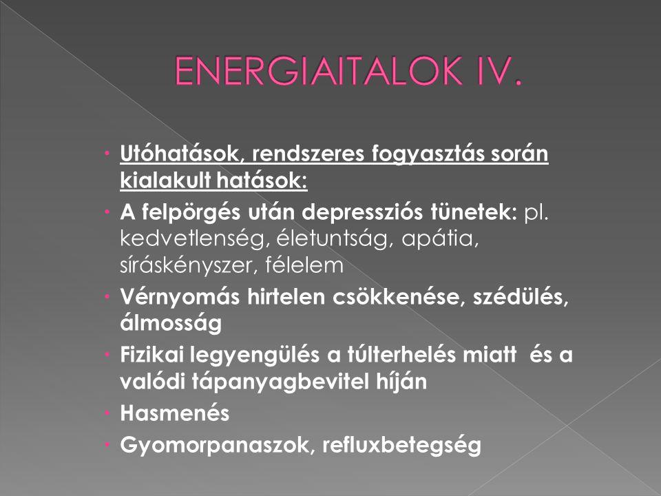 ENERGIAITALOK IV. Utóhatások, rendszeres fogyasztás során kialakult hatások: