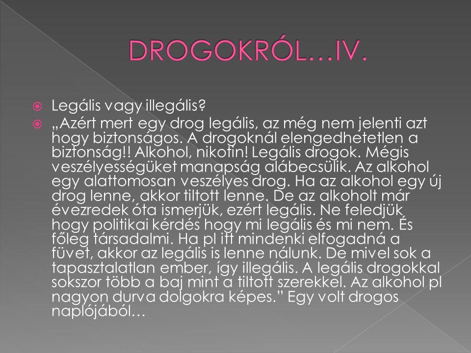 DROGOKRÓL…IV. Legális vagy illegális