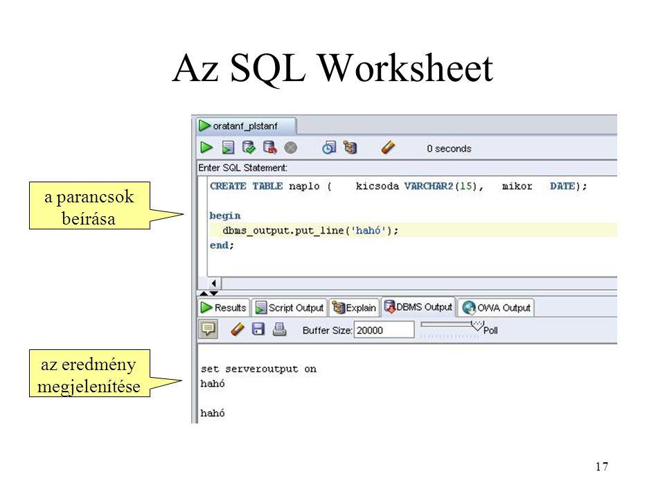 Az SQL Worksheet a parancsok beírása az eredmény megjelenítése