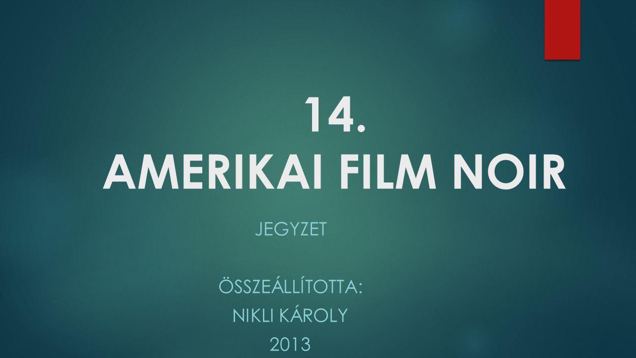 Jegyzet Összeállította: Nikli Károly 2013