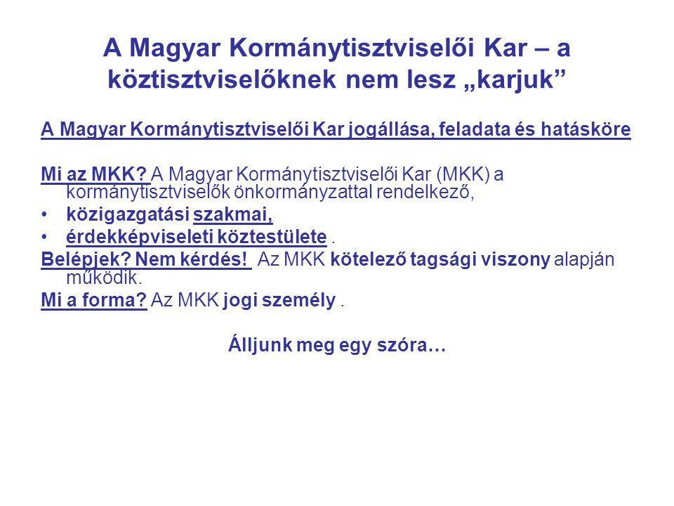 """A Magyar Kormánytisztviselői Kar – a köztisztviselőknek nem lesz """"karjuk"""
