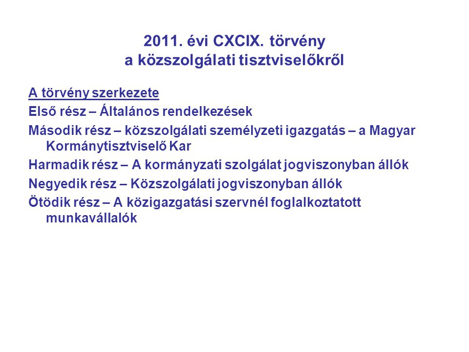 2011. évi CXCIX. törvény a közszolgálati tisztviselőkről