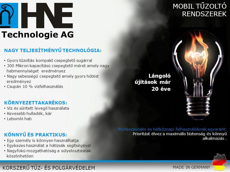 Technologie AG MOBIL TŰZOLTÓ RENDSZEREK Lángoló újítások már 20 éve