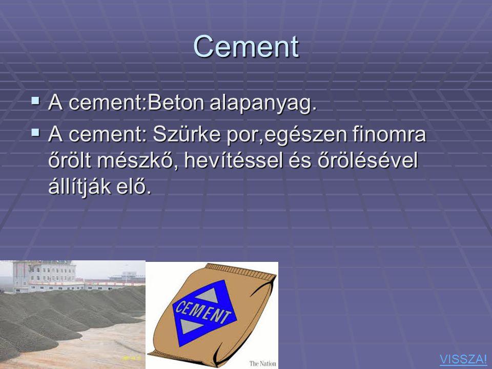 Cement A cement:Beton alapanyag.