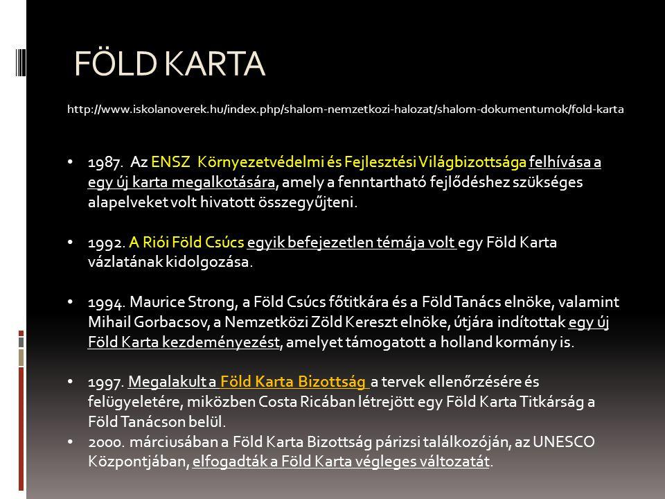 FÖLD KARTA http://www.iskolanoverek.hu/index.php/shalom-nemzetkozi-halozat/shalom-dokumentumok/fold-karta.
