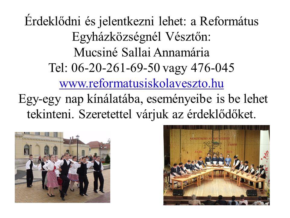 Érdeklődni és jelentkezni lehet: a Református Egyházközségnél Vésztőn: