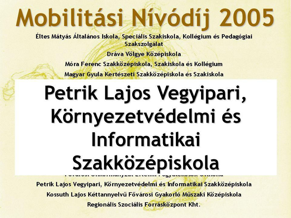 Mobilitási Nívódíj 2005 Petrik Lajos Vegyipari, Környezetvédelmi és Informatikai Szakközépiskola