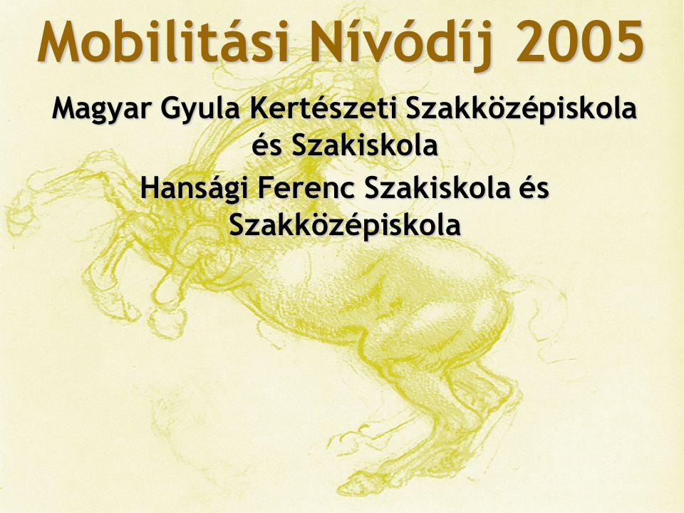 Mobilitási Nívódíj 2005 Magyar Gyula Kertészeti Szakközépiskola és Szakiskola.