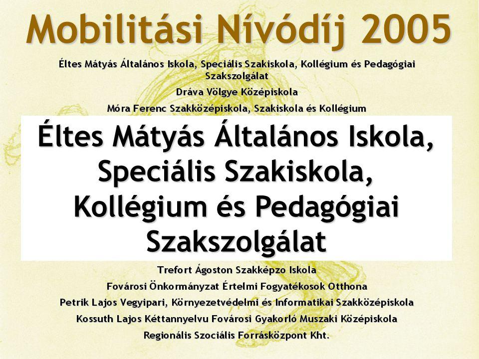 Mobilitási Nívódíj 2005 Éltes Mátyás Általános Iskola, Speciális Szakiskola, Kollégium és Pedagógiai Szakszolgálat.