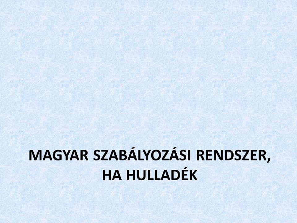 Magyar szabályozási rendszer, ha hulladék