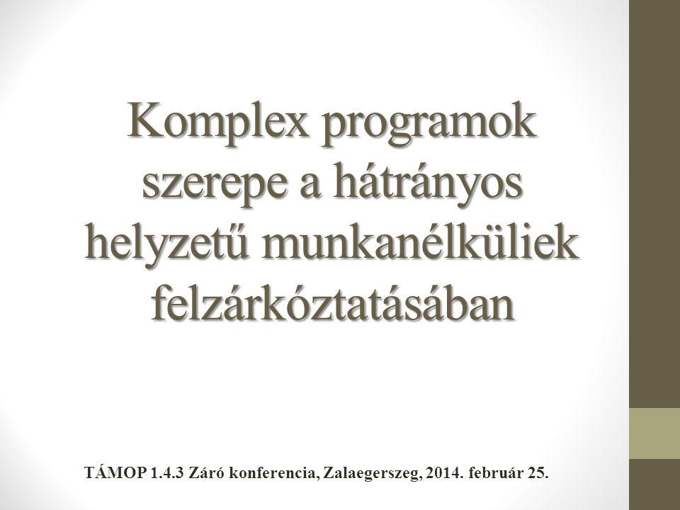 TÁMOP 1.4.3 Záró konferencia, Zalaegerszeg, 2014. február 25.