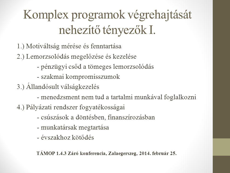 Komplex programok végrehajtását nehezítő tényezők I.
