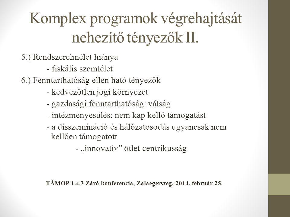 Komplex programok végrehajtását nehezítő tényezők II.