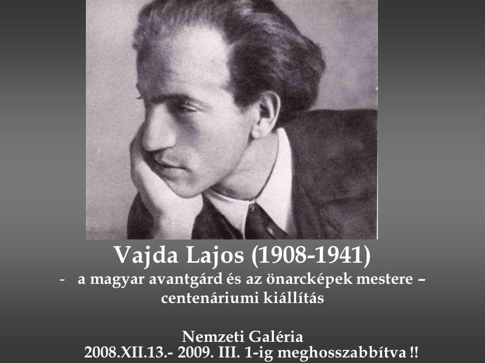 Vajda Lajos (1908-1941) a magyar avantgárd és az önarcképek mestere –