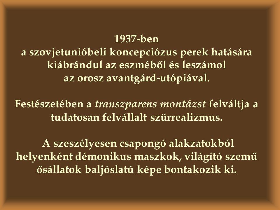 1937-ben a szovjetunióbeli koncepciózus perek hatására kiábrándul az eszméből és leszámol az orosz avantgárd-utópiával.