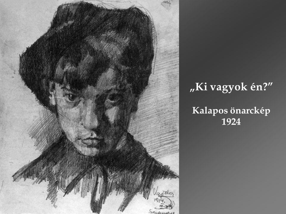 """""""Ki vagyok én Kalapos önarckép 1924"""