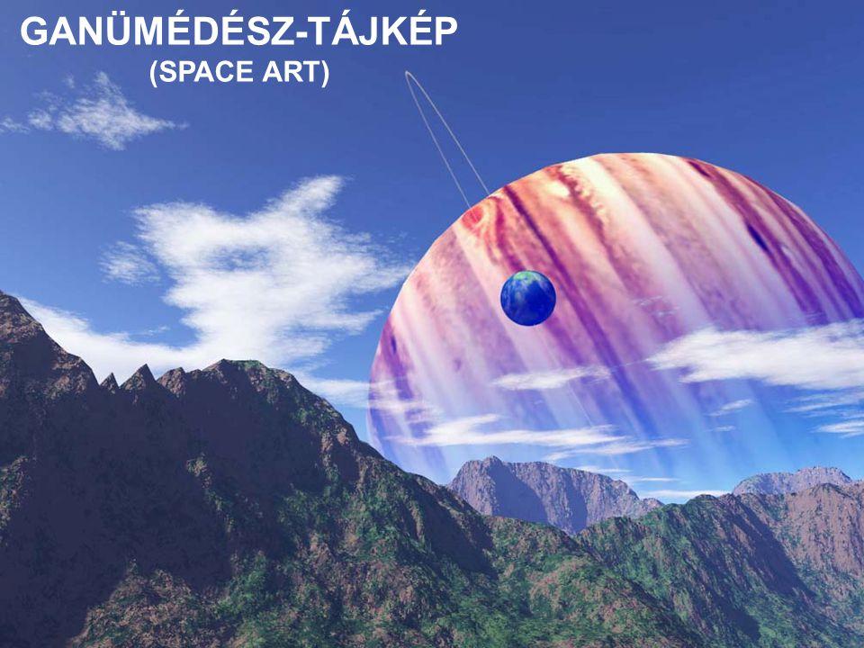GANÜMÉDÉSZ-TÁJKÉP (SPACE ART)