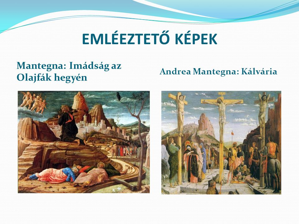 EMLÉEZTETŐ KÉPEK Mantegna: Imádság az Olajfák hegyén