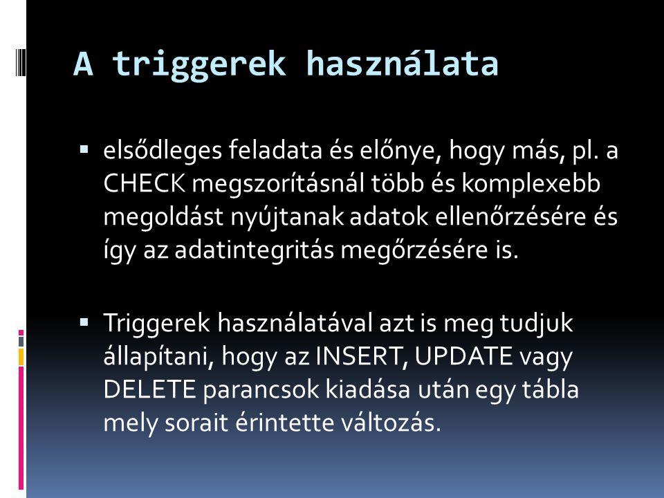 A triggerek használata
