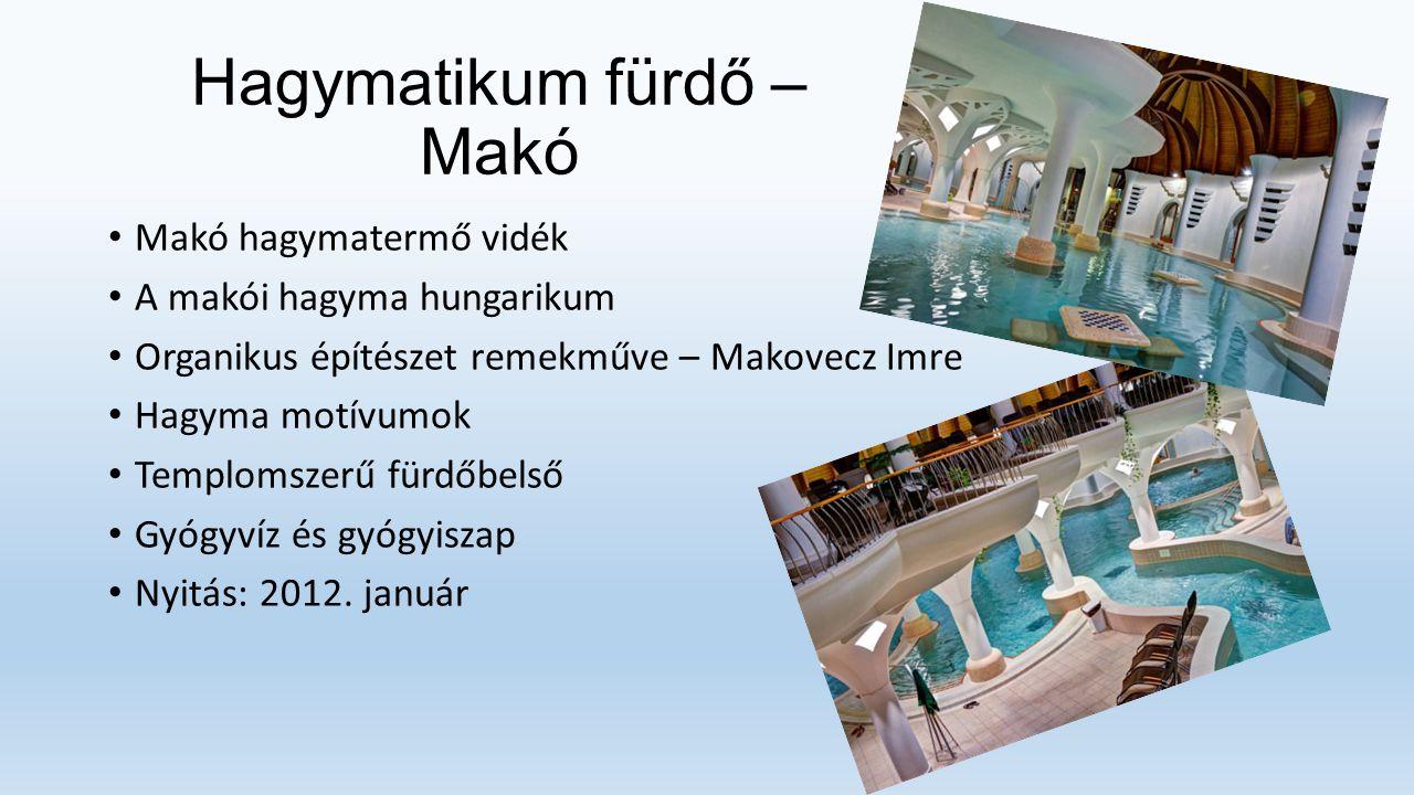 Hagymatikum fürdő – Makó