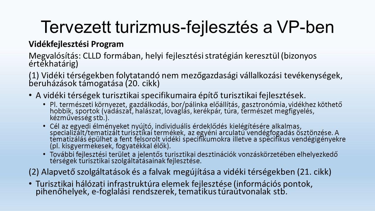 Tervezett turizmus-fejlesztés a VP-ben