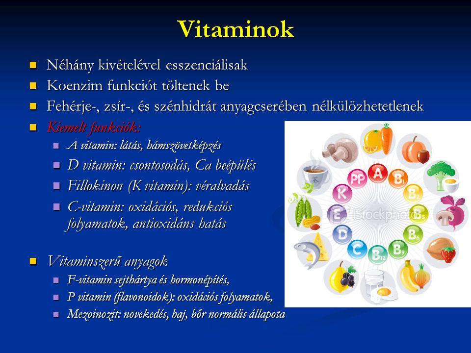 Vitaminok Néhány kivételével esszenciálisak