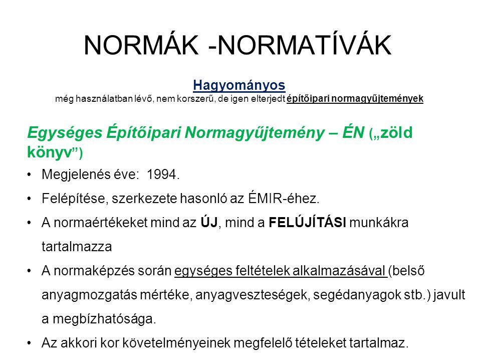 NORMÁK -NORMATÍVÁK Hagyományos. még használatban lévő, nem korszerű, de igen elterjedt építőipari normagyűjtemények.