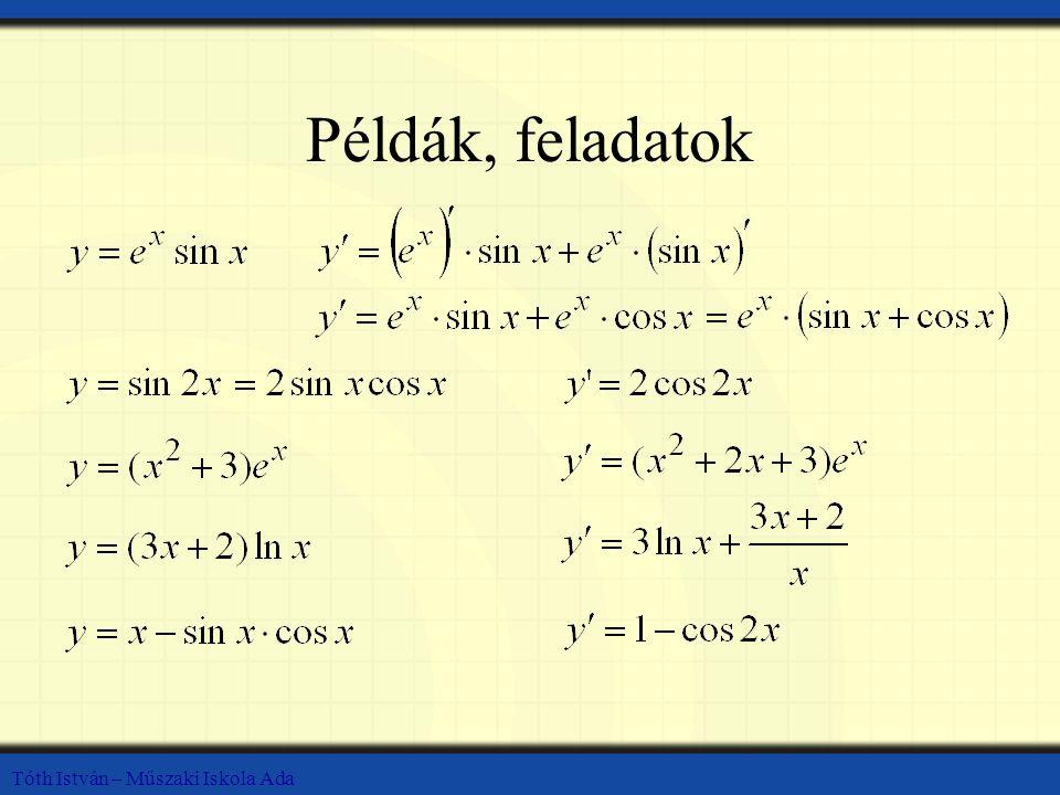 Példák, feladatok Tóth István – Műszaki Iskola Ada