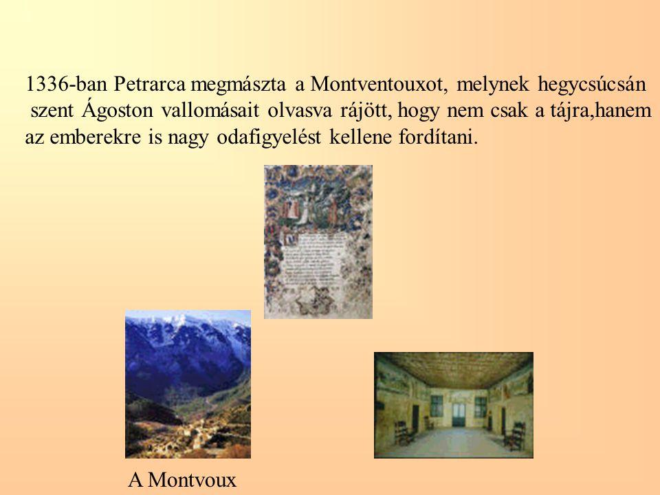 1336-ban Petrarca megmászta a Montventouxot, melynek hegycsúcsán