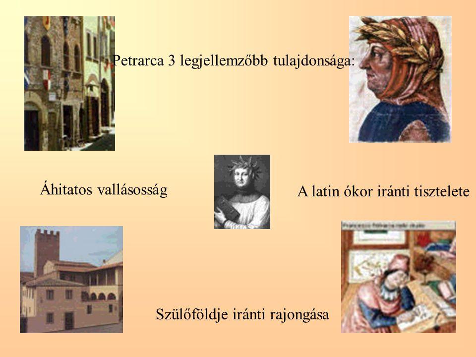 Petrarca 3 legjellemzőbb tulajdonsága: