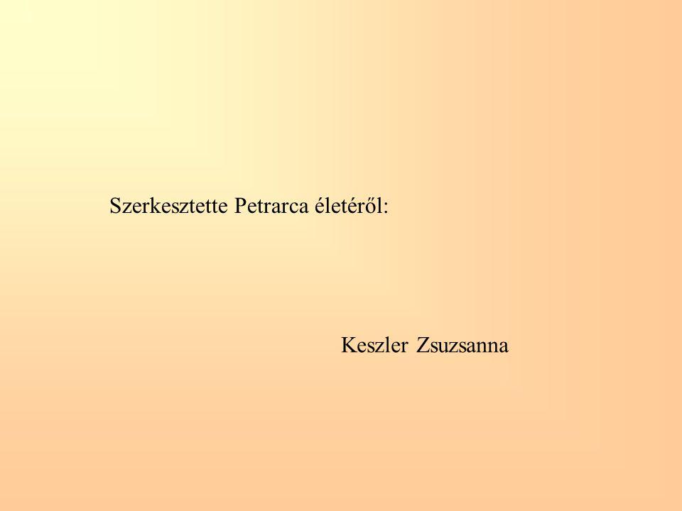 Szerkesztette Petrarca életéről: