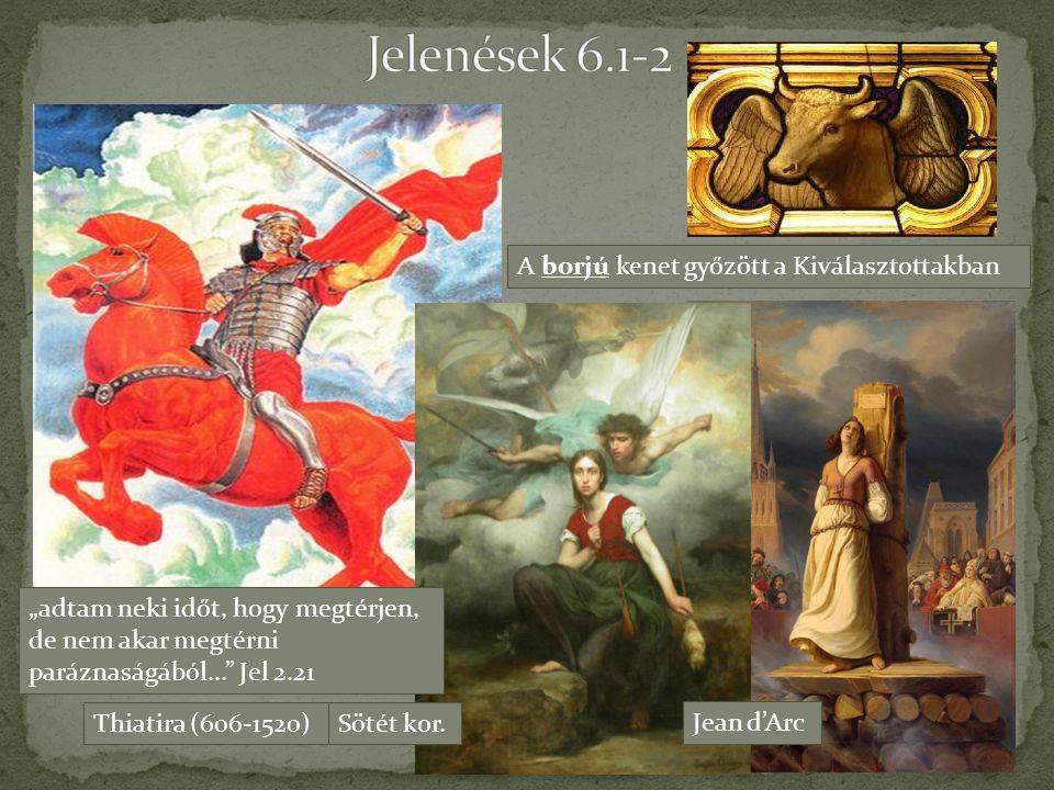 Jelenések 6.1-2 A borjú kenet győzött a Kiválasztottakban