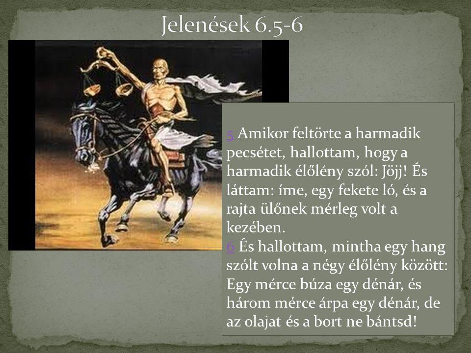 Jelenések 6.5-6