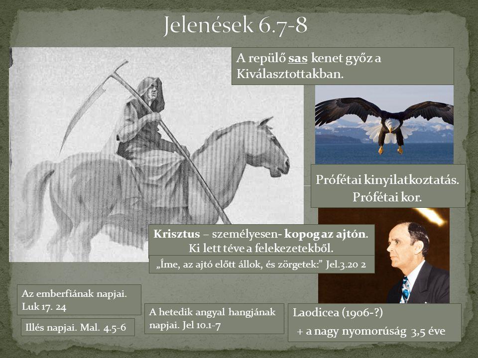 Jelenések 6.7-8 + a nagy nyomorúság 3,5 éve