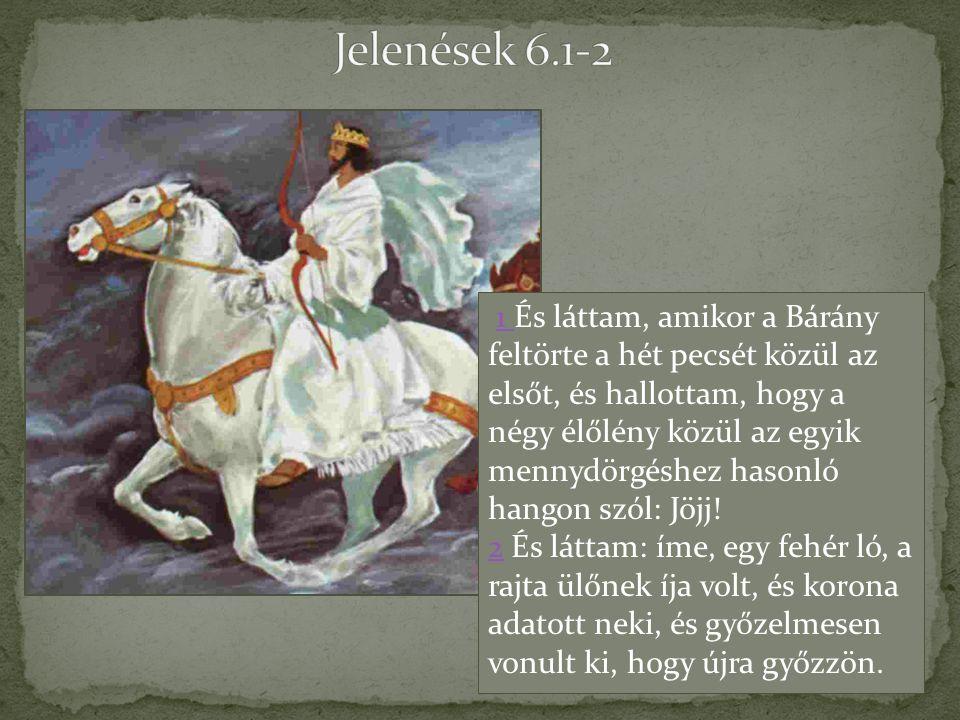 Jelenések 6.1-2